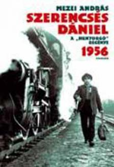 """Mezei András - SZERENCSÉS DÁNIEL - A """"HUNYORGÓ"""" REGÉNYE 1956 -"""