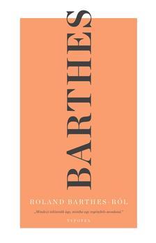 Roland Barthes - Roland Barthes Roland Barthes-ról
