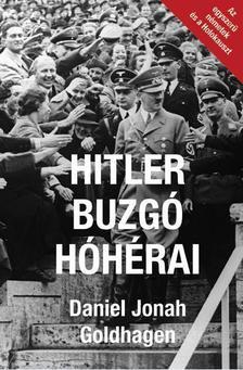 Daniel Jonah Goldhagen - Hitler buzgó hóhérai