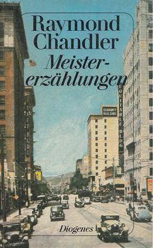 Raymond Chandler - Meistererzählungen [antikvár]