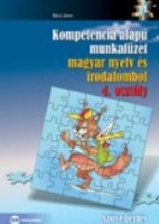 Bácsi János - Kompetencia alapú munkafüzet magyar nyelv és irodalomból 4. osztály
