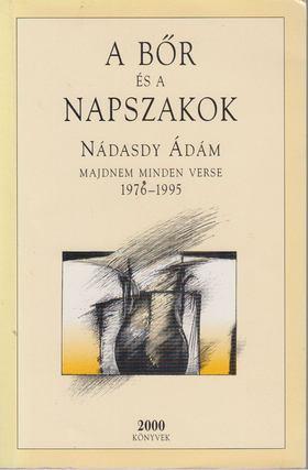 NÁDASDY ÁDÁM - A bőr és a napszakok (dedikált) [antikvár]