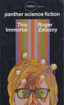 Roger Zelazny - This Immortal [antikvár]