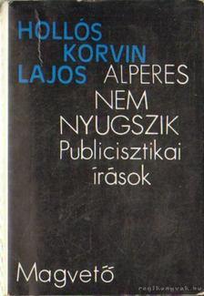 Hollós Korvin Lajos - Alperes nem nyugszik [antikvár]