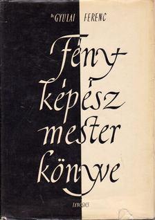 Gyulai Ferenc - Fényképészmester könyve [antikvár]