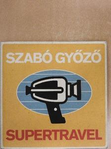 Szabó Győző - Supertravel - DVD-vel [antikvár]