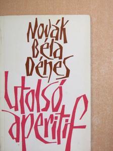 Novák Béla Dénes - Utolsó aperitif [antikvár]