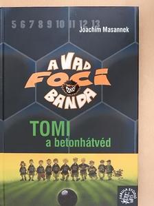Joachim Masannek - Tomi, a betonhátvéd [antikvár]
