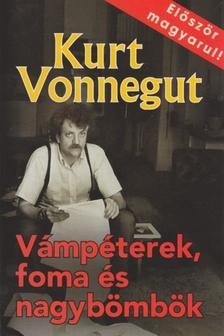 Kurt Vonnegut - Vámpéterek, foma és nagybömbök