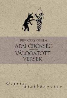 Reviczky Gyula - APAI ÖRÖKSÉG - VÁLOGATOTT VERSEK - OSIRIS DIÁKKÖNYVTÁR