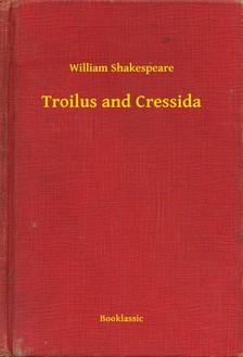 William Shakespeare - Troilus and Cressida [eKönyv: epub, mobi]