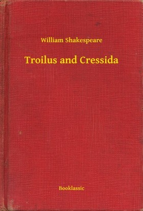 William Shakespeare - Troilus and Cressida [eKönyv: epub, mobi]