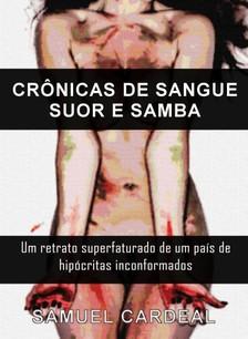 Cardeal Samuel - Crőnicas De Sangue, Suor E Samba [eKönyv: epub, mobi]
