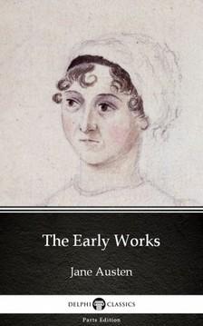 Delphi Classics Jane Austen, - The Early Works by Jane Austen (Illustrated) [eKönyv: epub, mobi]