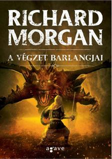 Richard Morgan - A végzet barlangjai