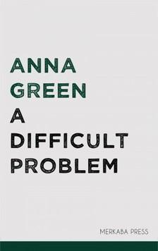 Green Anna - A Difficult Problem [eKönyv: epub, mobi]