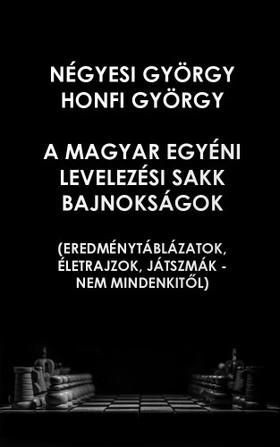 Honfi György Négyesi György - - A Magyar Egyéni Levelezési  Sakk Bajnokságok [eKönyv: pdf]