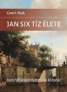 Geert Mak - Jan Six tíz élete
