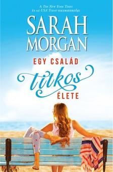 Sarah Morgan - Egy család titkos élete [eKönyv: epub, mobi]