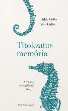 Ylva Ostby Hilde Ostby, - Titokzatos memória - A felejtés és emlékezés könyve [eKönyv: epub, mobi]
