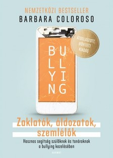 Barbara Coloroso - Bullying - Zaklatók, áldozatok, szemlélők [eKönyv: epub, mobi]