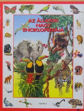 Anna Claybourne - Az állatok nagy enciklopédiája [antikvár]
