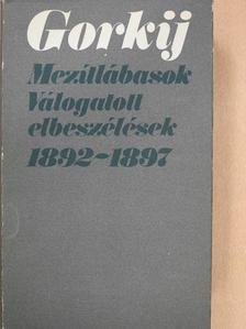 Makszim Gorkij - Mezítlábasok [antikvár]