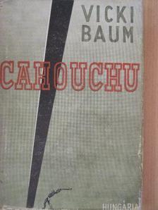 Vicki Baum - Cahouchu I-II. [antikvár]