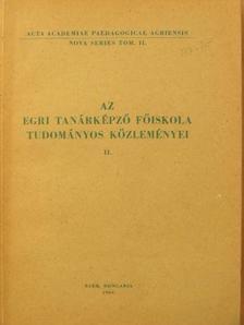 Ary Tibor - Az Egri Tanárképző Főiskola tudományos közleményei II. [antikvár]