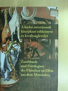 Baraczka István - A budai mészárosok középkori céhkönyve és kiváltságlevelei - CD-vel [antikvár]