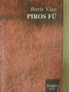 Boris Vian - Piros fű [antikvár]
