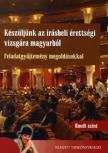 BODÓ MÁRTON - HAJAS ZSUZSA - MOLNÁR KAROLINA - Készüljünk az írásbeli érettségi vizsgára magyarból - Emelt szint