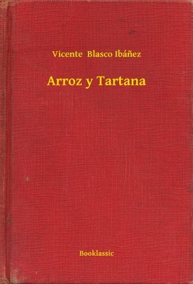 Vicente Blasco Ibánez - Arroz y Tartana [eKönyv: epub, mobi]
