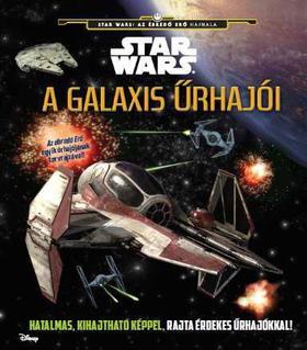 .- - Star Wars - A galaxis űrhajói