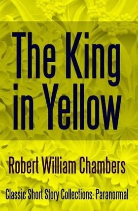 Chambers Robert William - The King in Yellow [eKönyv: epub, mobi]