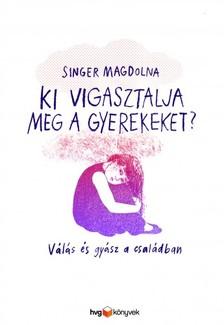 Singer Magdolna - Ki vigasztalja meg a gyerekeket? - Válás és gyász a családban [eKönyv: epub, mobi]
