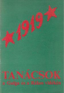 Asztalos István - Tanácsok 1919-ben a Galga és a Rákos vidékén [antikvár]