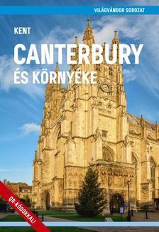 Juszt Róbert - Canterbury és környéke (Kent)