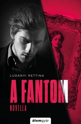 Ludányi Bettina - A fantom [eKönyv: epub, mobi]