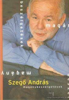SZEGŐ ANDRÁS - Szegő András - Magánbeszélgetések [antikvár]