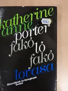 Katherine Anne Porter - Fakó ló fakó lovasa [antikvár]