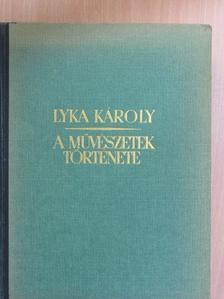 Lyka Károly - A művészetek története [antikvár]