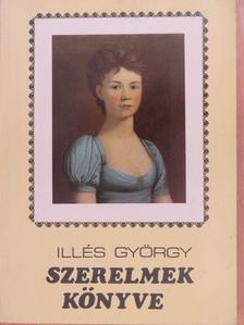 Illés György - Szerelmek könyve [antikvár]