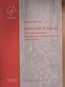 Havas Péter - Attlee-től Brownig [antikvár]