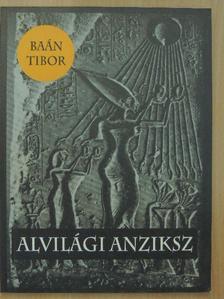 Baán Tibor - Alvilági anziksz [antikvár]