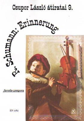 Schumann, Robert - ERINNERUNG FUVOLÁRA ÉS ZONGORÁRA ÁTÍRTA CSUPOR LÁSZLÓ