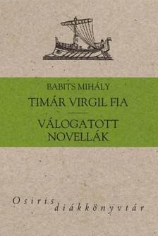 Babits Mihály - Tímár Virgil fia - válogatott novellák [eKönyv: epub, mobi]