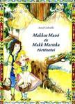 Gabriella Antal - Makkos Manó és Makk Marinka történetei [eKönyv: pdf, epub, mobi]