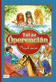 Túl az Óperencián - Népek meséi