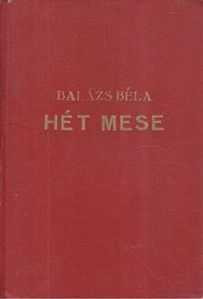 Balázs Béla - Hét mese [antikvár]
